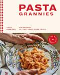 Pasta Grannies: The Secrets of Italy's Best Home Cooks - Vicky Bennison