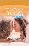 Päť jazykov lásky pre deti - Gary Chapman, Ross Campbell