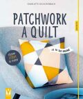 Patchwork a quilt - Kelschenbach Charlotte