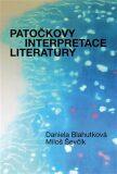 Patočkovy interpretace literatury - Jan Patočka, ...