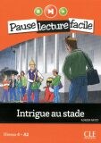 Pause lecture facile 4: Intrigue au stade + CD - Adrien Payet