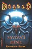 Diablo - Pavoučí měsíc - Richard A. Knaak