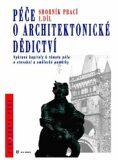 Péče o architektonické dědictví - 1. díl - kolektiv autorů