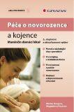 Péče o novorozence a kojence - Martin Gregora, ...
