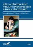 Péče o těhotné ženy užívající psychotropní látky v těhotenství - Miloš Velemínský, ...