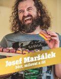 Péct, milovat a žít - Josef Maršálek
