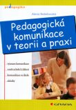 Pedagogická komunikace v teorii a praxi - Alena Nelešovská