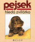 Pejsek hledá zvířátka - Jindřich Balík