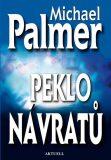 Peklo návratů - Michael Palmer