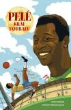 Pelé Král fotbalu - Eddy Simon