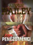 Penězoměnci - Arthur Hailey