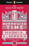Penguin Readers Level 5: Doctor Who: Borrowed Time - Naomi Aldermanová