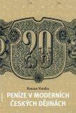 Peníze v moderních českých dějinách - Roman Vondra