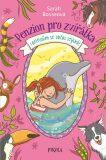 Penzion pro zvířátka 2: I delfínům se občas stýská! - Bosseová Sarah