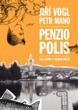 Penziopolis - Petr Mano, Jiří Vogl