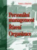 Personální management Řízení Organizace - Helmut Kasper, ...