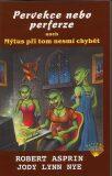 Pervekce nebo perferze aneb Mýtus při tom nesmí chybět - Robert Lynn Asprin, ...