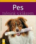Pes - trénink s klikrem - Katharina Schlegl-Koflerová