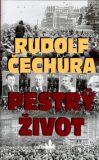 Pestrý život - Rudolf Čechura