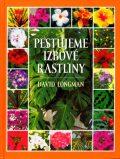 Pestujeme izbové rastliny - David Longman