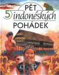 Pět indonéských pohádek - Marie Rivai