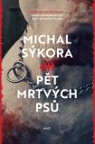 Pět mrtvých psů - Michal Sýkora
