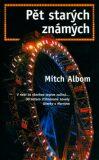 Pět starých známých - Mitch Albom