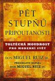 Pět stupňů připoutanosti. Toltécká moudrost pro moderní svět - Don Miguel Ruiz, ...