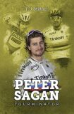 Peter Sagan: tourminátor - T.J. Millner
