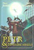 Petr a hvězdní strážci - Dave Barry