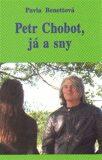 Petr Chobot, já a sny - Benettová Pavla