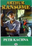 Petr Kachna - Arthur Ransome