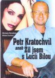 Petr Kratochvíl aneb Žil jsem s Lucií Bílou - Michaela Remešová, ...
