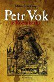 Petr Vok z Rožmberka - Milan Švankmajer, ...