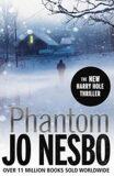 Phantom : A Harry Hole Thriller - Jo Nesbø