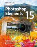 Photoshop Elements 15 - Úpravy fotografií prakticky a názorně - Michael Gradias
