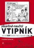 Pikantně - naučný vtipník - František Zacharník