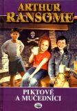 Piktové a mučedníci - Arthur Ransome