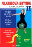 Pilatesova metoda II. - Eva Blahušová