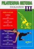 Pilatesova metoda III. - Eva Blahušová
