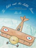 Pilot and the Little Prince - Peter Sís