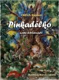 Pinkadélko a jeho dobrodružství - Oldřich Kapoun