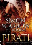 Piráti - Simon Scarrow, T. J. Andrews