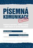 Písemná komunikace v praxi - Současná legislativa, etiketa a normy a jejich dopad na úpravu dokumentů - Radim Martynek