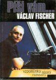 Píši vám.... - Václav Fischer