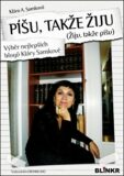 Píšu, takže žiju - Klára A. Samková