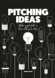 Pitching Ideas: Make People Fall in Love with your Ideas - Jeroen van Geel