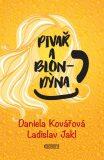 Pivař a Blondýna - Daniela Kovářová, ...