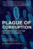 Plague of Corruption : Restoring Faith in the Promise of Science - Mikovits Judy