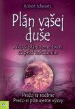 Plán vašej duše - Robert Schwartz
